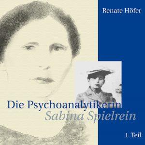 Die Psychoanalytikerin Sabina Spielrein