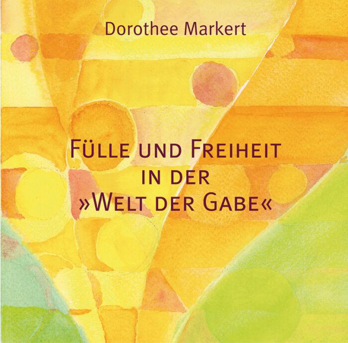 """Fülle und Freiheit in der """"Welt der Gabe"""""""