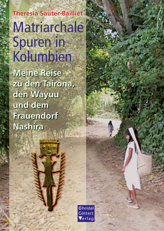 Matriarchale Spuren in Kolumbien