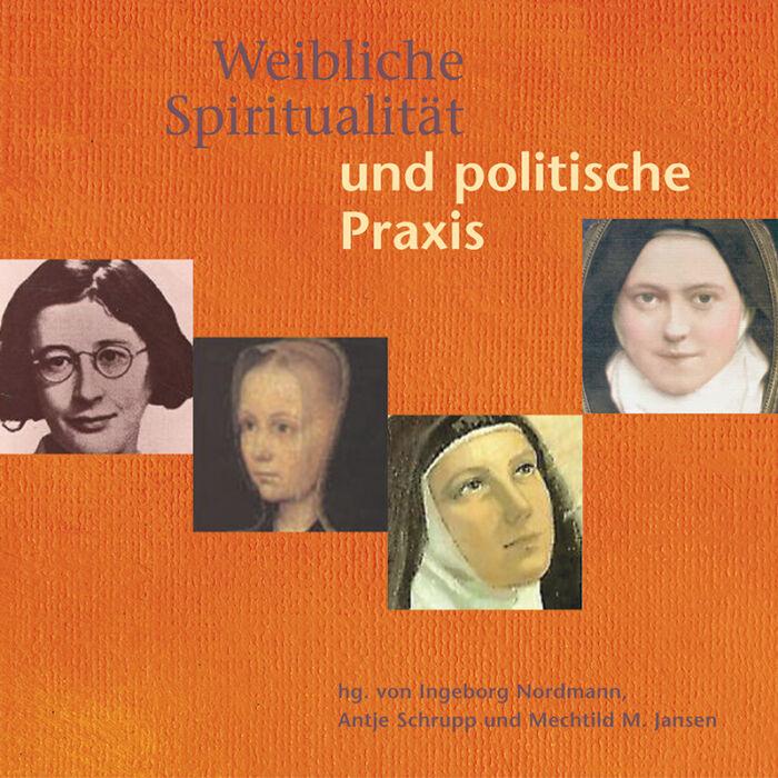 Weibliche Spiritualität und politische Praxis